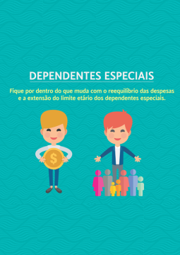 Dependentes Especiais - reequilíbrio das despesas e extensão do limite etário da categoria
