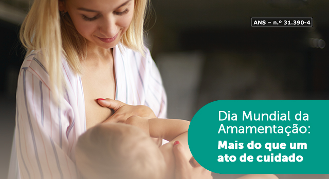 Dia Mundial da Amamentação: Mais do que um ato de cuidado!